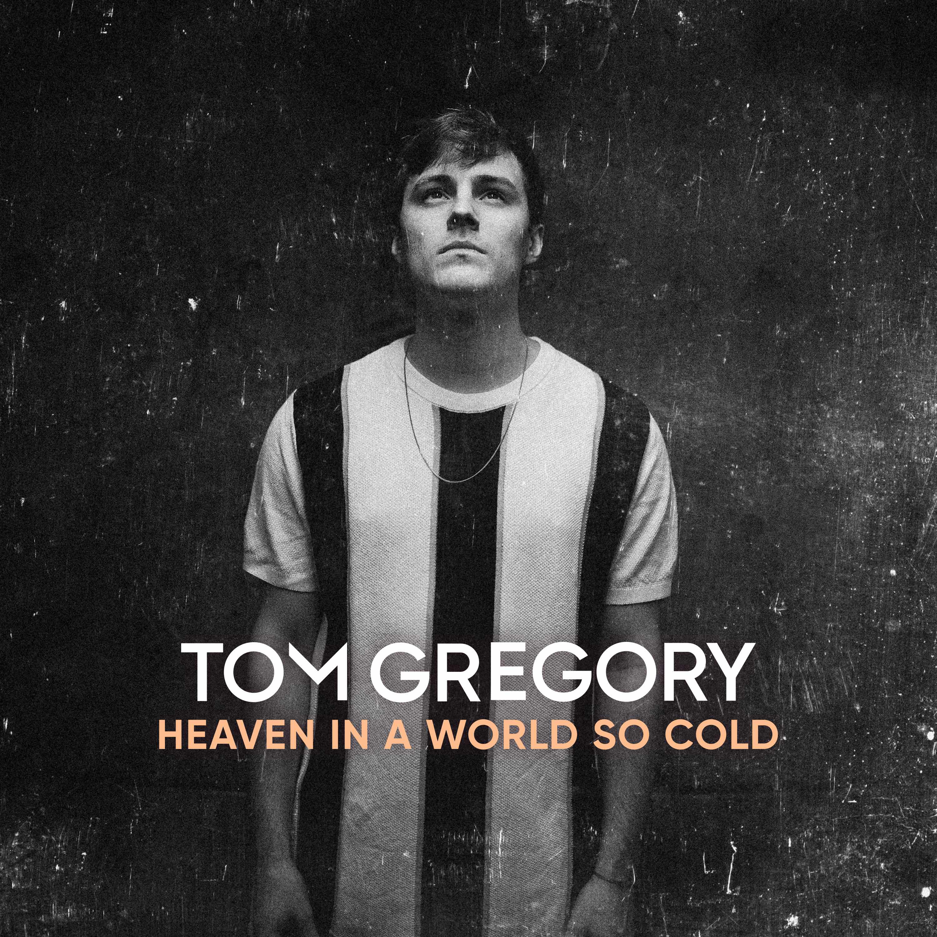 Cover Tom Gregory   Heaven In A World So Cold